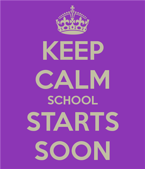 Keep Calm School Starts Soon